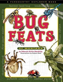Bug Feats of Montana - Deborah Richie Oberbillig, Robert Rath