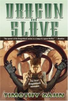 Dragon and Slave: The Third Dragonback Adventure - Timothy Zahn
