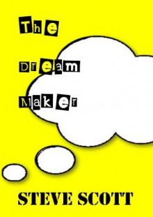 The Dream Maker - Steve Scott