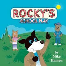 Rocky's School Play - Mike Hansen,Toby Mikle