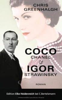 Coco Chanel & Igor Strawinsky: Roman - Chris Greenhalgh