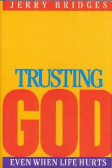 Trusting God - Jerry Bridges