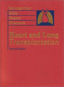 Heart And Lung Transplantation - William A. Baumgartner, Bruce A. Reitz