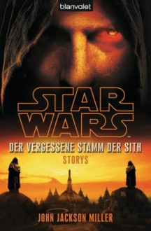 Star WarsTM Der Vergessene Stamm der Sith: Storys (German Edition) - John Jackson Miller,Andreas Kasprzak