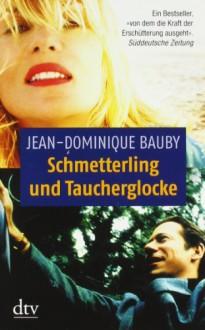 Schmetterling Und Taucherglocke - Jean-Dominique Bauby