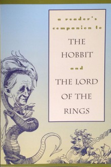 A Reader's Companion to the Hobbit and the Lord of the Rings - Isaac Asimov, C.S. Lewis, Ursula K. Le Guin, Edmund Wilson, W.H. Auden, The Times Literary Supplement, Philip Norman, Julie Phillips, Janet Adam Smith, Joseph Mathewson