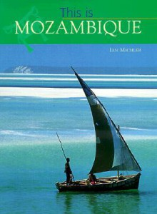 This Is Mozambique - Ian Michler