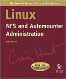 Linux NFS and Automounter Administration (Craig Hunt Linux Library) - Erez Zadok