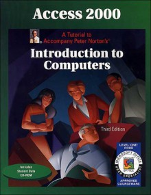 Access 2000 Level 1 Core: A Tutorial to Accompany Peter Norton Introduction to Computers Student Edition - Sharon Ferrett
