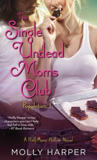 The Single Undead Moms Club - Molly Harper