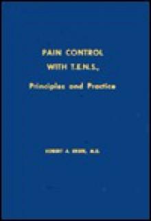 Pain Control With Transcutaneous Electrical Neuro Stimulation (T.E.N.S.) - Robert Allen Ersek
