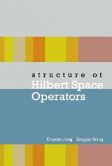 Structure of Hilbert Space Operators - Chunlan Jiang, Zongyao Wang