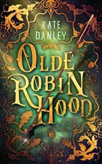 Olde Robin Hood - Kate Danley