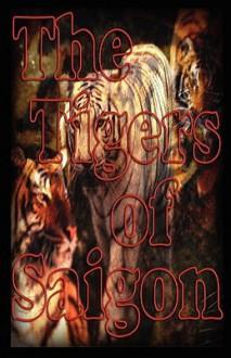 The Tigers of Saigon - Miguel, Pereira