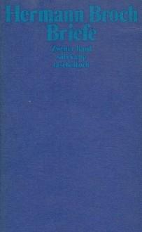 Briefe: Zweiter Band - Hermann Broch