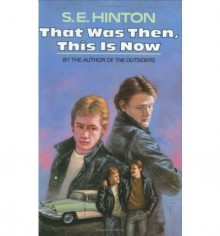 [ That Was Then, This Is Now ] THAT WAS THEN, THIS IS NOW by Hinton, S E ( Author ) ON Apr - 26 - 1971 Hardcover - S E Hinton
