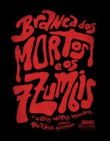 Branca dos Mortos e os Sete Zumbis - Abu Fobiya, Michel Borges, Rico Mendonça, André Carvalho