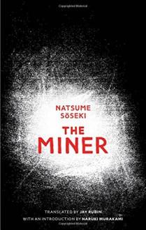 The Miner - Natsume Soseki, Jay Rubin, Haruki Murakami