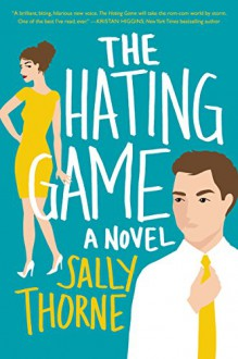 The Hating Game: A Novel - Sally E. Thorne