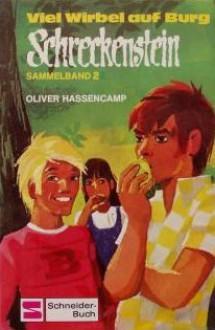 Viel Wirbel auf Burg Schreckenstein - Oliver Hassencamp