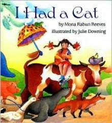 I Had a Cat - Mona Rabun Reeves