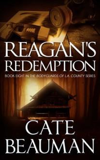 Reagan's Redemption - Cate Beauman