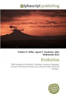 Krakatoa - Frederic P. Miller, Agnes F. Vandome, John McBrewster
