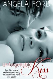 Unforgettable Kiss - Angela Ford