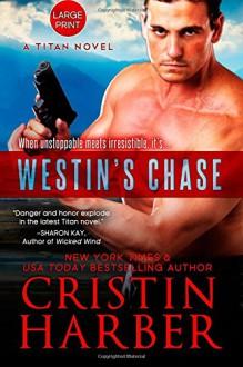 Westin's Chase (Titan) (Volume 3) - Cristin Harber