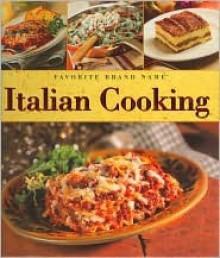 Favorite Brand Name Italian Cooking Cookbook - Publications International Ltd.