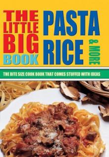 The Little Big Pasta, Rice & More Cook Book - Carla Bardi