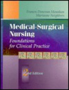 Medical-Surgical Nursing: Foundations for Clinical Practice - Frances Donovan Monahan, Marianne Neighbors