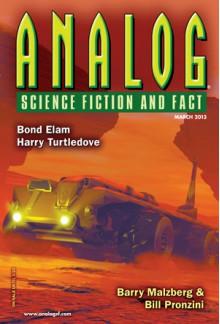 Analog Science Fiction And Fact, March 2013 - Stanley Schmidt, Bond Elam, Marissa Lingen, Sean McMullen, Harry Turtledove, Andrew Barton, Barry Malzberg, Bill Pronzini, Bud Sparhawk, Kevin Walsh