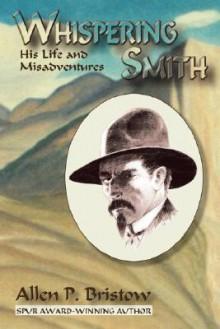 Whispering Smith - Allen P. Bristow