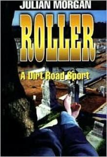 Roller: A Dirt Road Sport - Julian Morgan