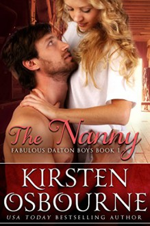 The Nanny (The Fabulous Dalton Boys Book 1) - Kirsten Osbourne, Ava Catori, Merry Farmer