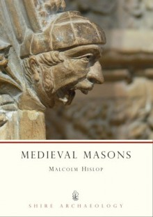 Medieval Masons - Malcolm Hislop