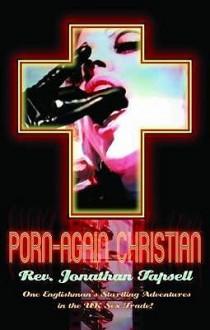 Porn Again Christian - Jonathan Tapsell