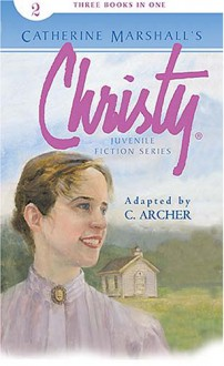 Christy Juvenile Fiction Series: Midnight Rescue/The Proposal/Christy's Choice - Catherine Marshall