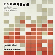 Erasing Hell: What God Said about Eternity, and the Things We Made Up - Francis Chan, Preston Sprinkle, Preston Sprinkle, Oasis Audio