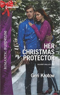 Her Christmas Protector (Silver Valley P.D.) - Geri Krotow