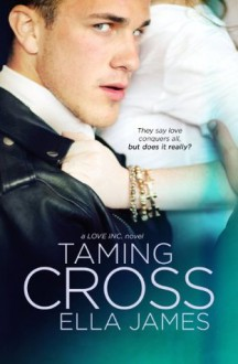 Taming Cross - Ella James