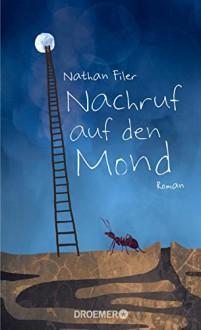 Nachruf auf den Mond: Roman - Nathan Filer,Eva Bonné