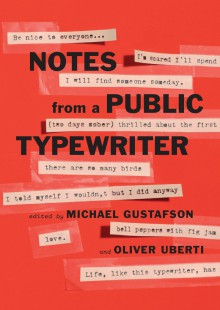 Notes From A Public Typewriter - Michael Gustafson,Oliver Uberti