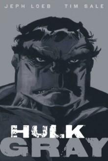 Hulk: Gray Premiere HC (Incredible Hulk) - Jeph Loeb, Tim Sale