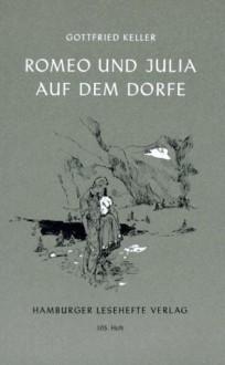 Romeo und Julia auf dem Dorfe - Gottfried Keller