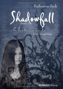Shadowfall - Katharina Seck
