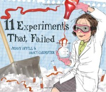11 Experiments That Failed - Jenny Offill, Nancy Carpenter