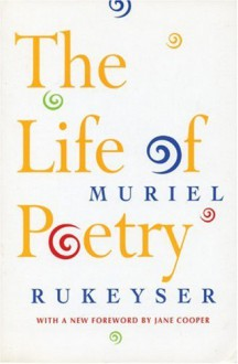 The Life of Poetry - Muriel Rukeyser, Jane Cooper