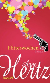 Flitterwochen - Anne Hertz